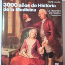Livros em segunda mão: GOERKE, HEINZ - 3000 AÑOS DE HISTORIA DE LA MEDICINA. DE HIPÓCRATES A LA MEDICINA BIOQUÍMICA - BARCE. Lote 245911960