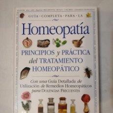 Libros de segunda mano: GUIA COMPLETA PARA LA HOMEOPATÍA.PRINCIPIOS Y PRÁCTICA DEL TRATAMIENTO HOMEOPÁTICO.ED.RAICES.. Lote 249026960