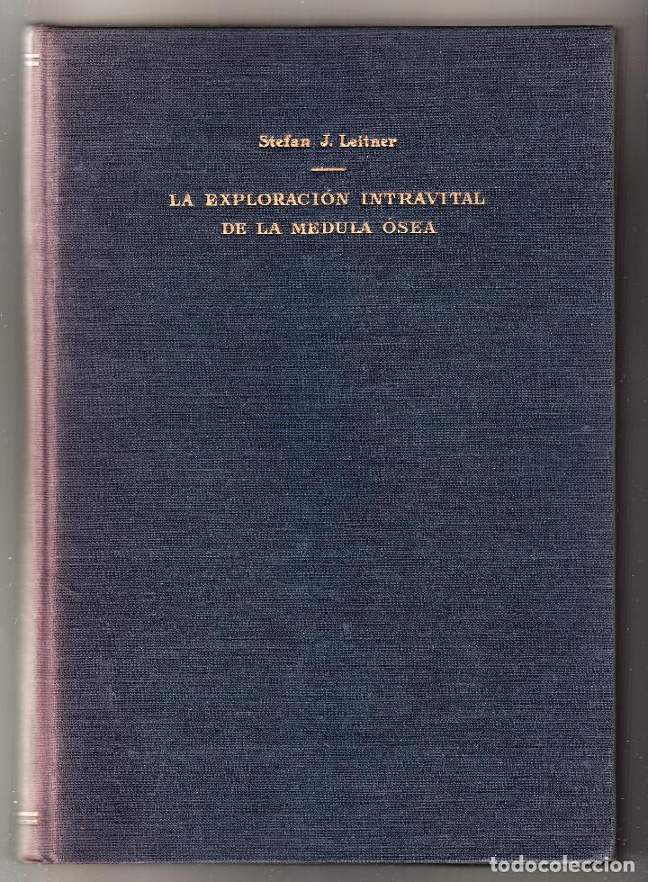 STEFAN J. LEITNER LA EXPLORACIÓN INTRAVITAL DE LA MÉDULA ÓSEA EDITORIAL CIÉNTÍFICO-MÉDICA 1950 (Libros de Segunda Mano - Ciencias, Manuales y Oficios - Medicina, Farmacia y Salud)