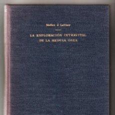Libros de segunda mano: STEFAN J. LEITNER LA EXPLORACIÓN INTRAVITAL DE LA MÉDULA ÓSEA EDITORIAL CIÉNTÍFICO-MÉDICA 1950. Lote 251171465