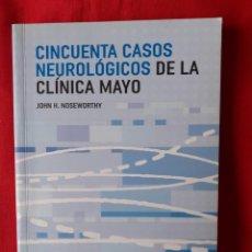 Libros de segunda mano: CINCUENTA CASOS NEUROLÓGICOS DE LA CLÍNICA MAYO. JOHN H. NOSEWORTHY ARS MEDICA 2007. Lote 251681990