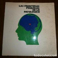 Libros de segunda mano: LAS FRONTERAS PSÍQUICAS DE LO PATOLÓGICO / QUÍMICOS UNIDOS / FARGRAF & CAYFO EN BARCELONA 1975. Lote 251900140