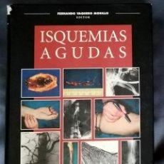 Libros de segunda mano: ISQUEMIAS AGUDAS FERNANDO VAQUERO MORILLO. Lote 253576420