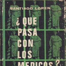 Livros em segunda mão: ¿QUÉ PASA CON LOS MÉDICOS? (SANTIAGO LOREN). Lote 253696680