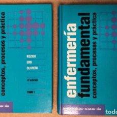 Libros de segunda mano: ENFERMERÍA FUNDAMENTAL (CONCEPTOS, PROCESOS Y PRÁCTICA). KOZIER, ERB Y OLIVERI. 2 TOMOS. ED. MCGRAWH. Lote 164700042