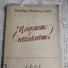 Libros de segunda mano: ¿ NEURONISMO O RETICULARISMO ? SANTIAGO RAMON Y CAJAL, - INST. RAMON Y CAJAL 1952. Lote 254441460