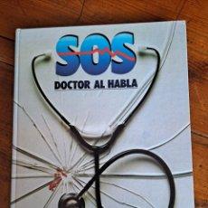 Libros de segunda mano: SOS DOCTOR AL HABLA. Lote 254542980