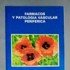 Libros de segunda mano: FÁRMACOS Y PATOLOGÍA VASCULAR PERIFÉRICA FRANCISCO S. LOZANO SÁNCHEZ. Lote 254818960
