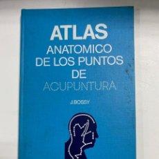 Libros de segunda mano: ATLAS ANATOMICO DE LOS PUNTOS DE ACUPUNTA. J. BOSSY. MASSON. BARCELONA, 1984. PAGS: 127. Lote 254874220