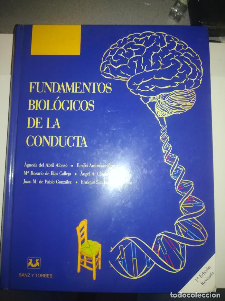 FUNDAMENTOS BIOLOGICOS DE LA CONDUCTA (SANZ Y TORRES) 1ª EDICION REVISADA (Libros de Segunda Mano - Ciencias, Manuales y Oficios - Medicina, Farmacia y Salud)