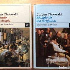 Libros de segunda mano: EL SIGLO DE LOS CIRUJANOS . EL TRIUNFO DE LA CIRUGÍA. JÜRGEN THORWALD. EDITORIAL DESTINO. 2 LIBROS.. Lote 254977280