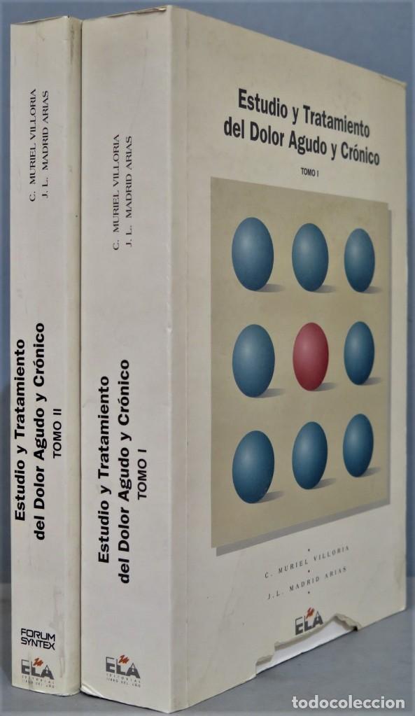 ESTUDIO Y TRATAMIENTO DEL DOLOR AGUDO Y CRONICO. 2 TOMOS (Libros de Segunda Mano - Ciencias, Manuales y Oficios - Medicina, Farmacia y Salud)