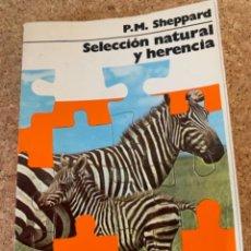 Libros de segunda mano: SELECCIÓN NATURAL Y HERENCIA, P.M. SHEPPARD (BOLS,5). Lote 255504530
