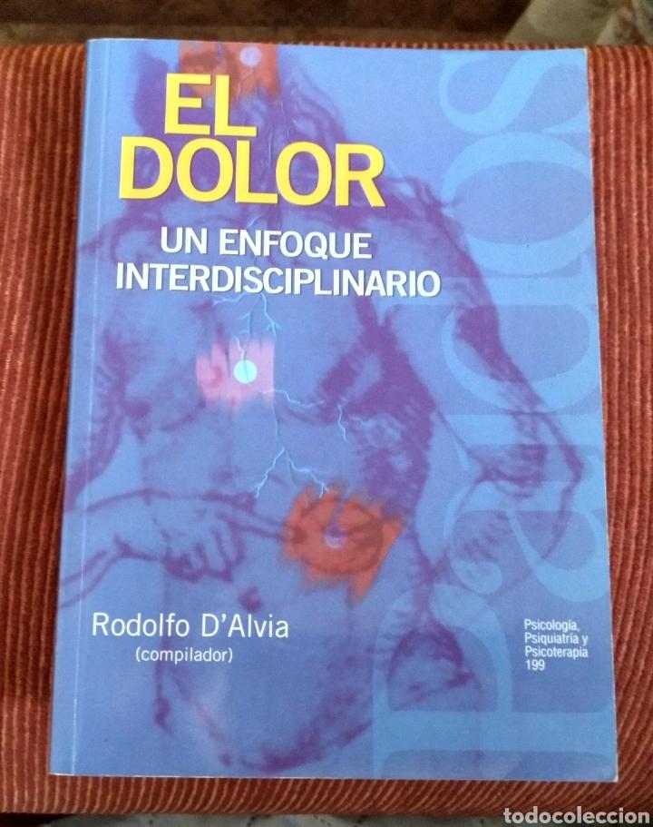 EL DOLOR, UN ENFOQUE INTERDISCIPLINARIO - RODOLFO D'ALVIA (Libros de Segunda Mano - Ciencias, Manuales y Oficios - Medicina, Farmacia y Salud)