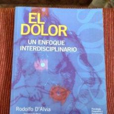 Libros de segunda mano: EL DOLOR, UN ENFOQUE INTERDISCIPLINARIO - RODOLFO D'ALVIA. Lote 256032770
