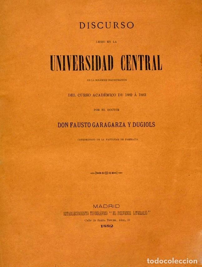 DISCURSO UNIVERSIDAD CENTRAL INAUGURACIÓN CURSO 1882 Á 1883. FAUSTO GARAGARZA Y DUGIOLS (FARMACIA) (Libros de Segunda Mano - Ciencias, Manuales y Oficios - Medicina, Farmacia y Salud)