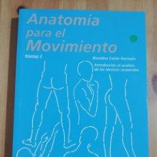 Livres d'occasion: ANATOMÍA PARA EL MOVIMIENTO. TOMO I (BLANDINE CALAIS GERMAIN). Lote 258137500