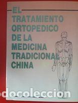EL TRATAMIENTO ORTOPÉDICO DE LA MEDICINA TRADICIONAL CHINA / CHEN ZHENGGUANG Y OTROS / EDI. EDICIONE (Libros de Segunda Mano - Ciencias, Manuales y Oficios - Medicina, Farmacia y Salud)