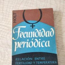Libros de segunda mano: FECUNDACIÓN PERIÓDICA. HOLT. EDITORIAL HERRERA. 1964.. Lote 260361205