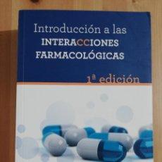 Libros de segunda mano: INTRODUCCIÓN A LAS INTERACCIONES FARMACOLÓGICAS (COORDINADO POR LOURDES GIRONA BRUMÓS). Lote 260522965