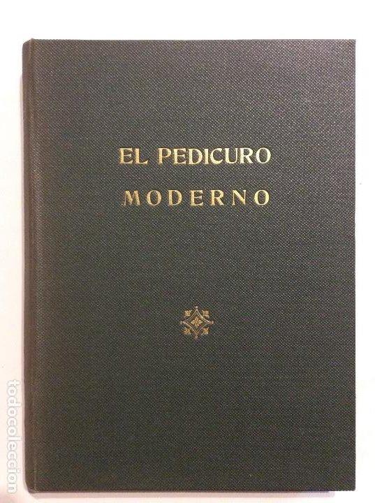 EL PEDICURO MODERNO CARLOS MARTI RASO TEMA PEDICURA (Libros de Segunda Mano - Ciencias, Manuales y Oficios - Medicina, Farmacia y Salud)
