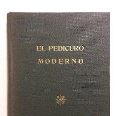 Libros de segunda mano: EL PEDICURO MODERNO CARLOS MARTI RASO TEMA PEDICURA. Lote 261148595