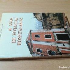Libros de segunda mano: 46 AÑOS DE VIVENCIAS HOSPITALARIAS / MARCOS AGON / INSTITUCION FERNANDO EL CATOLICO / AC201. Lote 261322195
