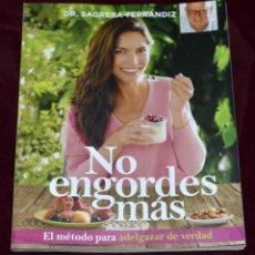 Libros de segunda mano: LIBRO NO ENGORDES MÁS. DR. SAGRERA-FERRÁNDIZ. RBA. Lote 261946585