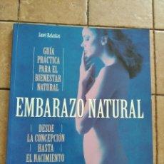 Libros de segunda mano: GUIA EMBARAZO NATURAL - AÑO 1990 - 95 PAGINAS. Lote 262216500