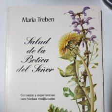 Libros de segunda mano: SALUD DE LA BOTICA DEL SEÑOR POR MARÍA TREBEN DEL AÑO 1985. Lote 262315335
