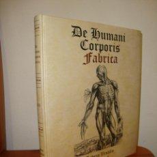 Libros de segunda mano: DE HUMANI CORPORIS FABRICA. EDICION FACSIMIL DEL EPITOME DE 1555 - ANDREA VESALIO, EXCELENTE ESTADO. Lote 262564400