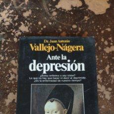 Libros de segunda mano: ANTE LA DEPRESION (DR. JUAN ANTONIO VALLEJO-NAGERA) (PLANETA). Lote 262816510
