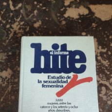 Libros de segunda mano: EL INFORME HITE, ESTUDIO DE LA SEXUALIDAD FEMENINA (SHERE HITE). Lote 262818530
