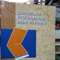 Libros de segunda mano: TABAQUISMO. PROGRAMA PARA DEJAR DE FUMAR, MORENO ARNEDILLO Y HERRERO GARCÍA DE OSMA. L.14508-1231. Lote 262895075