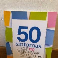 Libros de segunda mano: 50 SÍNTOMAS QUE NO DEBES PASAR POR ALTO. Lote 262903160