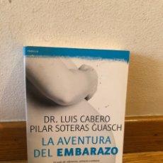 Libros de segunda mano: DR LUIS CAVERO PILAR SOTERAS GUASH LA AVENTURA DEL EMBARAZO. Lote 262903360