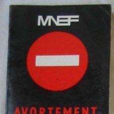 Libros de segunda mano: AVORTEMENT CONTRACEPTION I - MUTUELLE NATIONALE DES ETUDIANTS DE FRANCE 1973 - VER INDICE. Lote 263193745