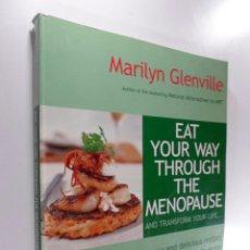 Libros de segunda mano: EAT YOUR WAY THROUGH T PE MENOPAUSE MARILYN GLENVILLE, PH.D. Lote 263633330