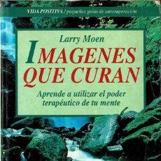 Libros de segunda mano: IMÁGENES QUE CURAN - LARRY MOEN. Lote 263638075