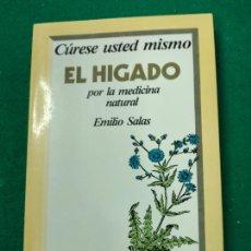 Libros de segunda mano: CURESE USTED MISMO EL HIGADO POR LA MEDICINA NATURAL. EMILIO SALAS. ED. MARTINEZ ROCA 1987.. Lote 263668395