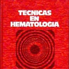 Libros de segunda mano: TECNICAS EN HEMATOLOGIA, VV.AA, A-MEDI-510. Lote 263669460