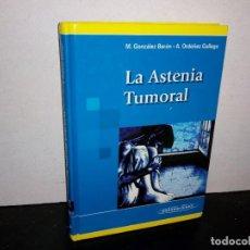 Libros de segunda mano: 7- LA ASTENIA TUMORAL - M. GONZÁLEZ BARÓN. Lote 263676955