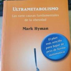 Libros de segunda mano: ULTRAMETABOLISMO. LAS SIETE CAUSAS FUNDAMENTALES DE LA OBESIDAD. - HYMAN, MARK.. Lote 263696475