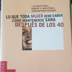 Libros de segunda mano: LO QUE TODA MUJER DEBE SABER. COMO MANTENERSE SANA DESPUES DE LOS 40. - NACHTIGALL/NACHTIGALL/RATTNE. Lote 263696480