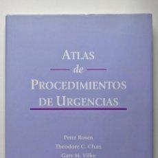Libros de segunda mano: ATLAS DE PROCEDIMIENTOS DE URGENCIAS - PETER ROSEN / GEORGE STERNBACH - ELSEVIER - 2004. Lote 263726310