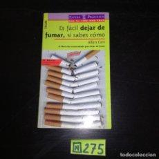 Libros de segunda mano: ES FACIL DEJAR DE FUMAR. Lote 265570804