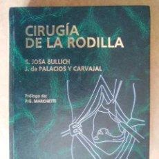 Libros de segunda mano: CIRUGIA DE LA RODILLA (S. JOSA BULLICH Y J. DE PALACIOS Y CARVAJAL) - EDITORIAL JIMS. - SUB01Q. Lote 265802349