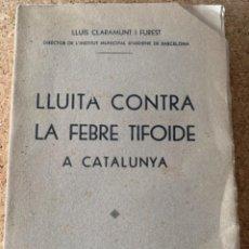 Libros de segunda mano: LLUITA CONTRA LA FEBRE TIFOIDE A CATALUNYA (CAJ,4). Lote 266563108