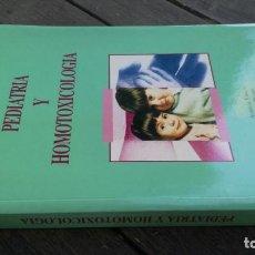 Libros de segunda mano: PEDIATRIA Y HOMOTOXICOLOGIA / IVO BIANCHI / AURELIA BERLAG BADEM BADEM / ZZ201. Lote 267447989