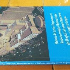 Libros de segunda mano: HISTORIA DEPARTAMENTO RADIOELECTROLOGIA MEDICINA NUCLEAR MIGUEL SERVET ZARAGOZA / F SOLSONA / / ZZ3. Lote 267448224